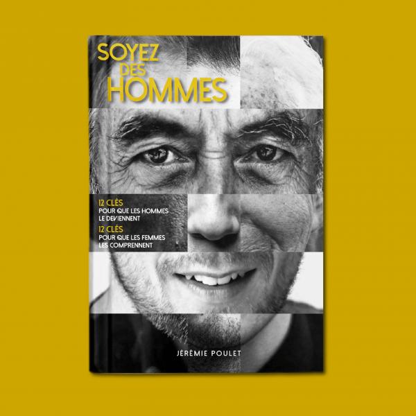Soyez des hommes livre Jérémie Poulet
